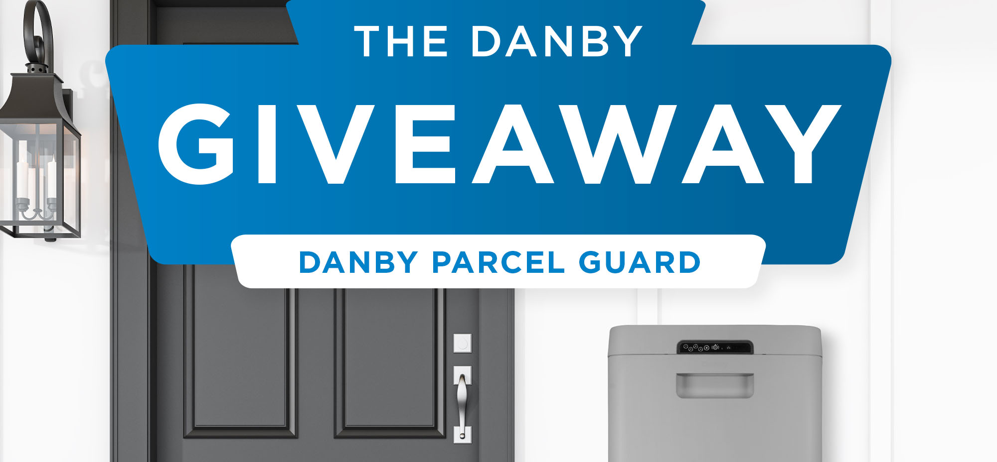 online contests, sweepstakes and giveaways - HAPPY AT HOME GIVEAWAY! Win a Danby Parcel Guard!