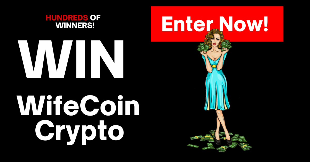 Enter to WIN WifeCoin Crypto $30k in prizes! 600+ winners