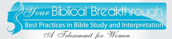 Your.BiblicalBreakthrough.com Training Telesummits for Women